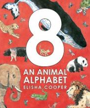 8: An Animal Alphabet by Elisha Cooper