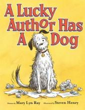 "Cover page of the book, ""A Lucky Author Has a Dog"" by Mary Lyn Ray"