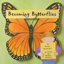 "Cover Page of the Book, ""Becoming Butterflies"" by Anne Rockwell"