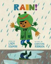 cover of Rain! by Linda Ashman.  Illustrated by Christian Robinson.