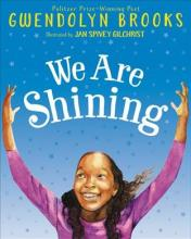 We Are Shining picture book cover by Gwendolyn Brooks and illustrated by Jan Spivey Gilchrist