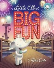 cover of book entitled Little Elliot Big Fun by Mike Curato