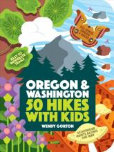cover of Oregon & Washington: 50 Hikes with Kids by Wendy Gorton